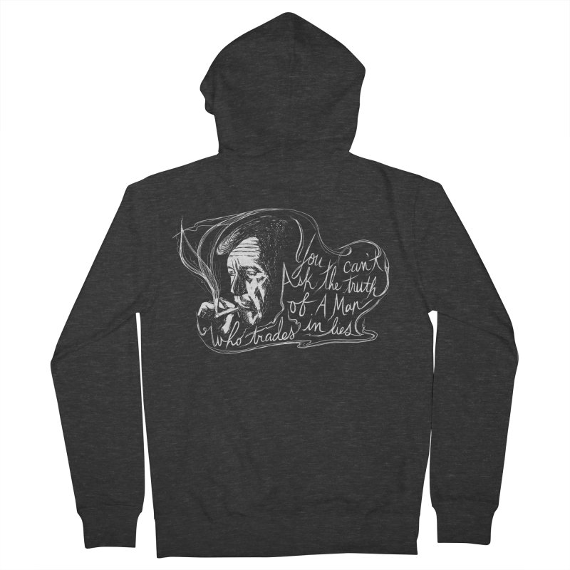 You can't ask the truth of a man who trades in lies Women's French Terry Zip-Up Hoody by Kate Gabrielle's Threadless Shop