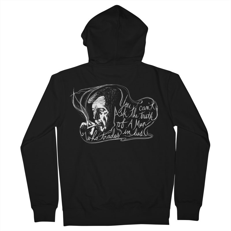 You can't ask the truth of a man who trades in lies Men's French Terry Zip-Up Hoody by Kate Gabrielle's Threadless Shop