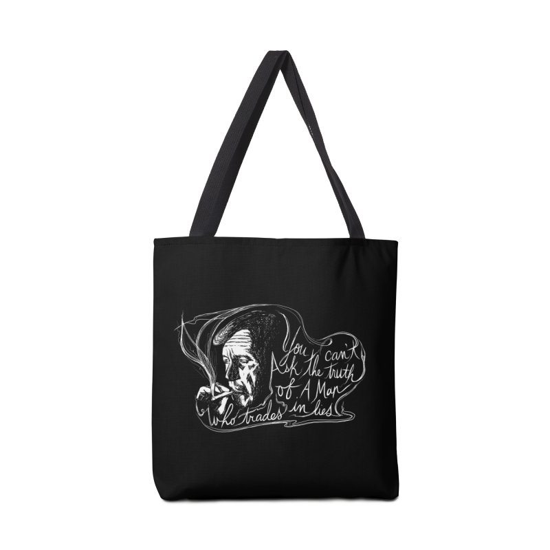 You can't ask the truth of a man who trades in lies Accessories Tote Bag Bag by Kate Gabrielle's Threadless Shop