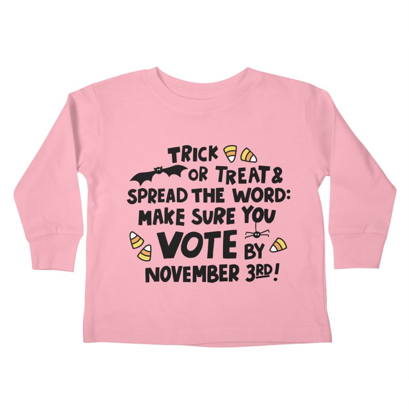 Trick or Treat and Vote! Kids Toddler Longsleeve T-Shirt by Kate Gabrielle's Threadless Shop