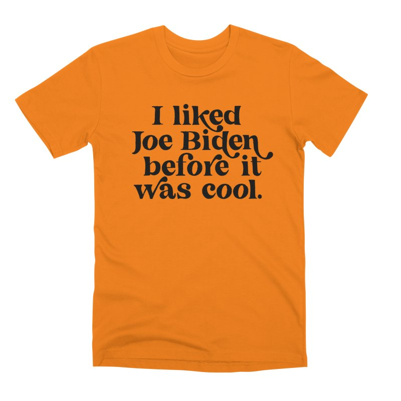 I liked Joe Biden before it was cool Men's T-Shirt by Kate Gabrielle's Threadless Shop