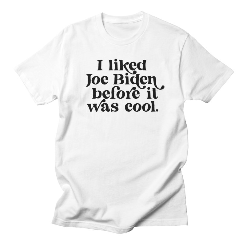 I liked Joe Biden before it was cool Men's T-Shirt by Kate Gabrielle's Threadless Shop
