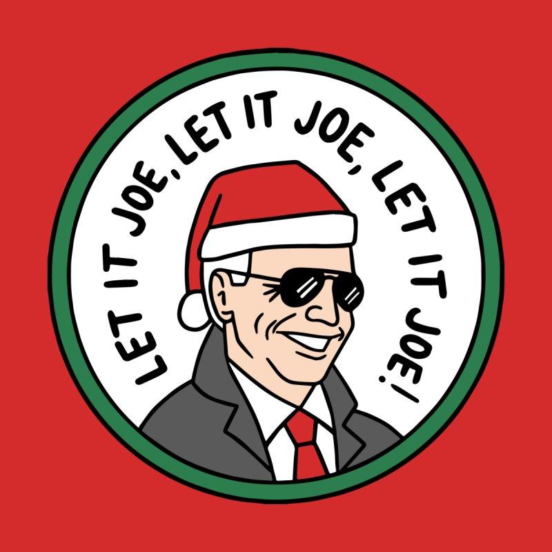 Let it Joe, let it Joe, let it Joe Men's T-Shirt by Kate Gabrielle's Threadless Shop