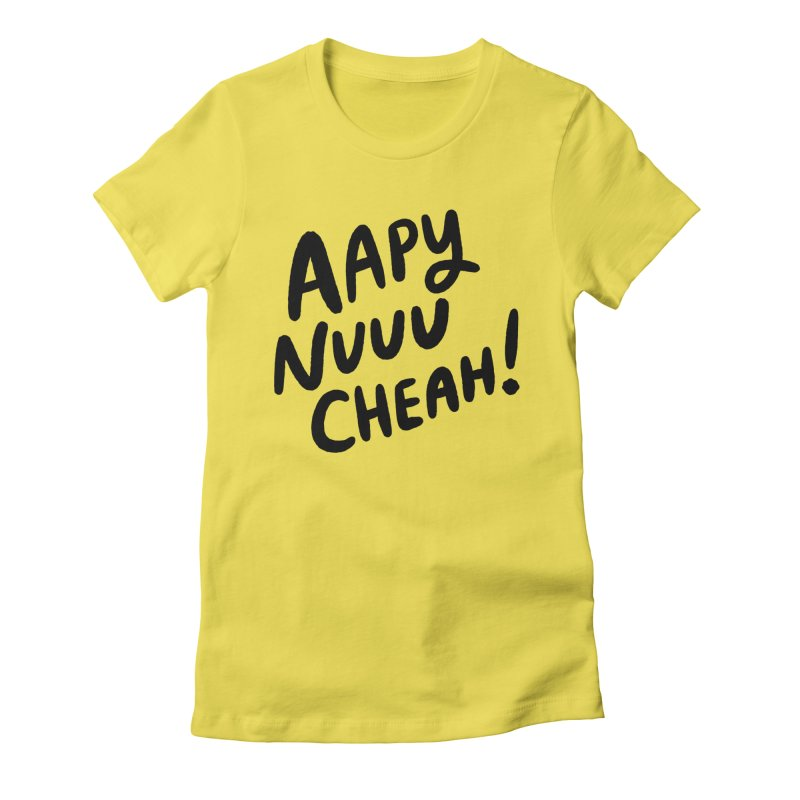 Aapy Nuuu Cheah! Women's T-Shirt by Kate Gabrielle's Threadless Shop