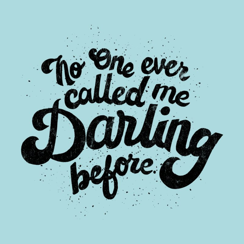 No one ever called me darling before Kids T-Shirt by Kate Gabrielle's Threadless Shop