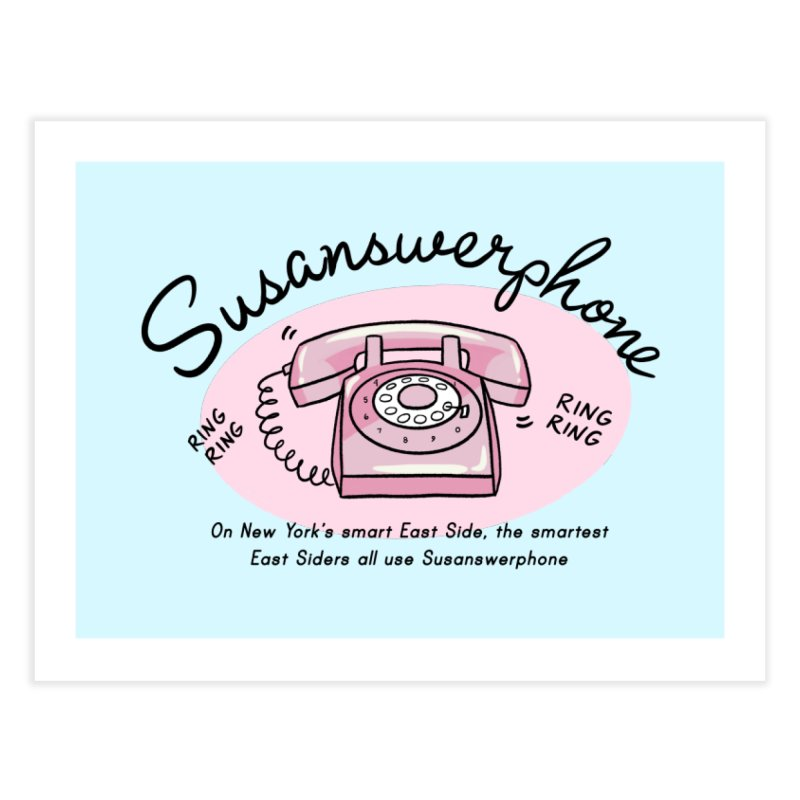 Susanswerphone Home Fine Art Print by Kate Gabrielle's Threadless Shop