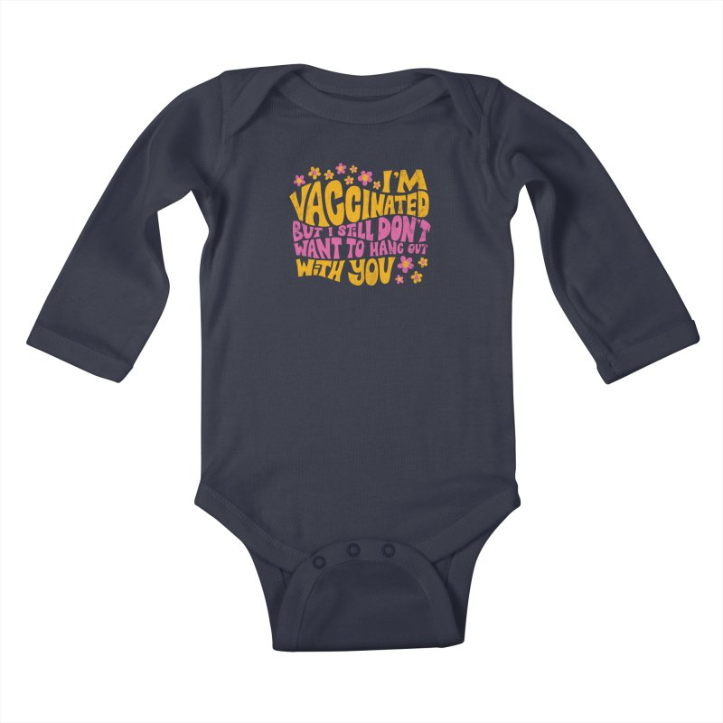 I don't want to hang out with you Kids Baby Longsleeve Bodysuit by Kate Gabrielle's Threadless Shop