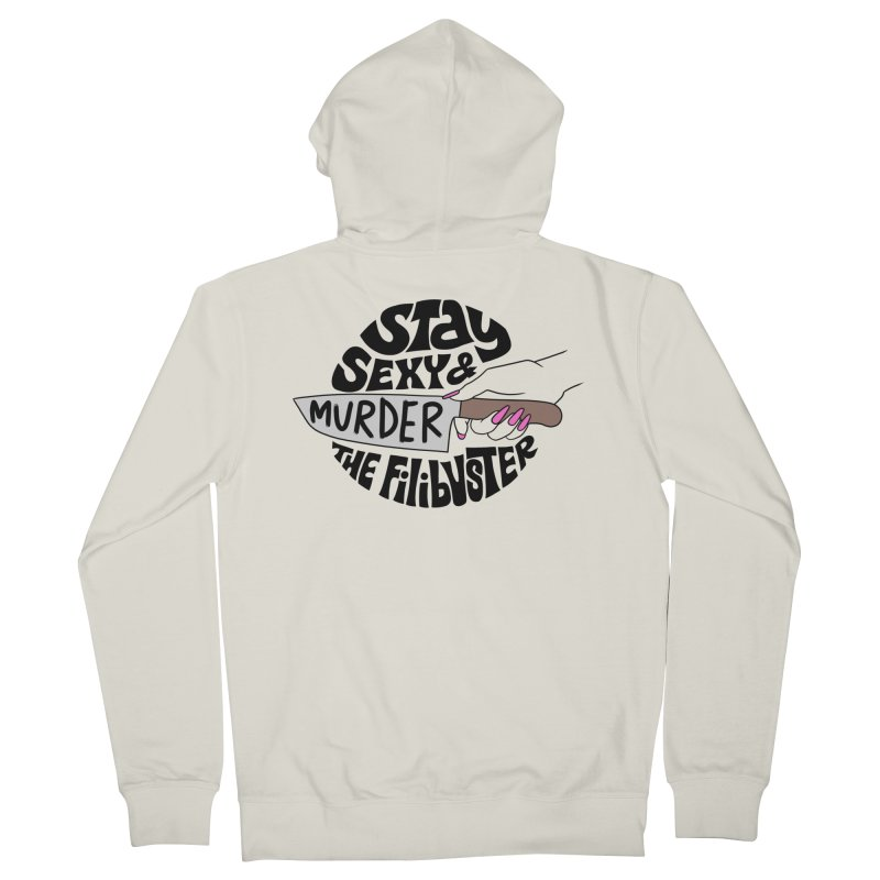 Stay sexy and murder the filibuster Men's Zip-Up Hoody by Kate Gabrielle's Threadless Shop