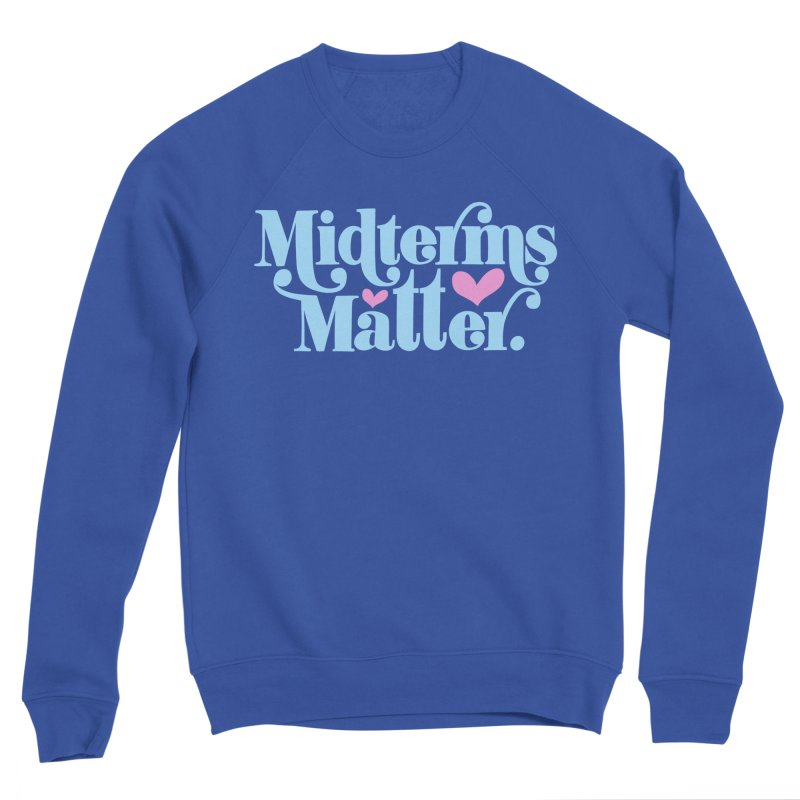 Midterms Matter Men's Sweatshirt by Kate Gabrielle's Threadless Shop