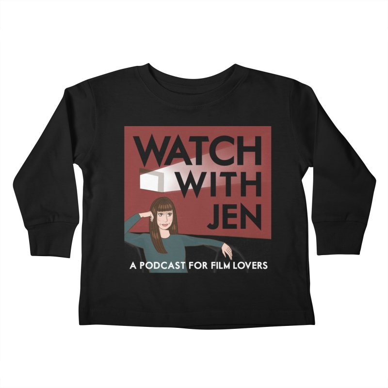 Watch With Jen Kids Toddler Longsleeve T-Shirt by Kate Gabrielle's Threadless Shop