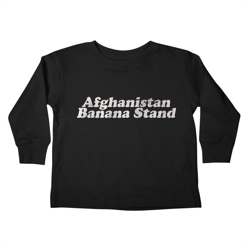 Afghanistan Banana Stand (The Hot Rock) Kids Toddler Longsleeve T-Shirt by Kate Gabrielle's Threadless Shop