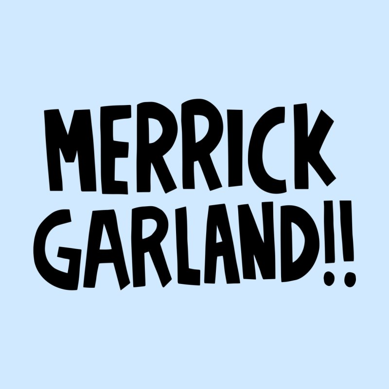 Merrick Garland!! by Kate Gabrielle's Artist Shop