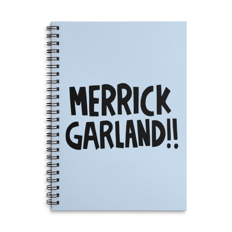 Merrick Garland!! Accessories Lined Spiral Notebook by Kate Gabrielle's Threadless Shop