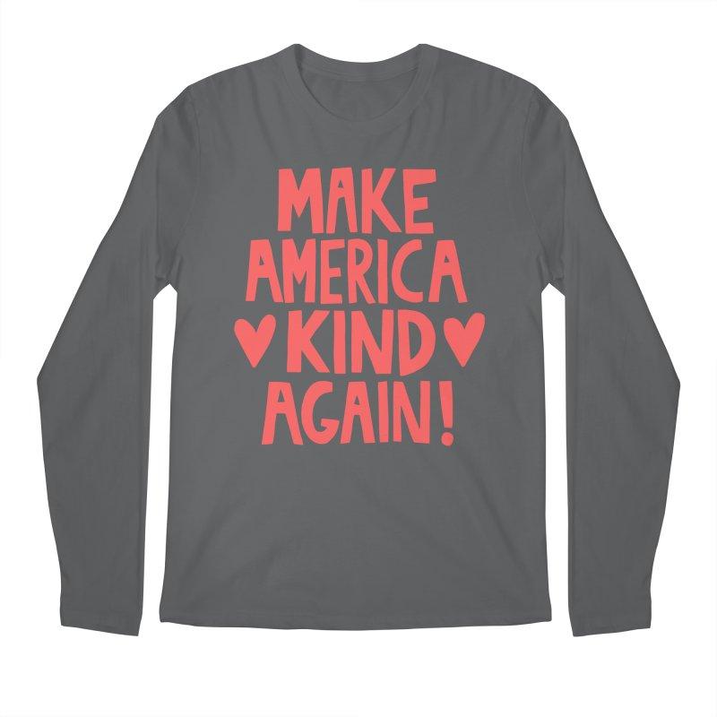 Make America kind again Men's Longsleeve T-Shirt by Kate Gabrielle's Threadless Shop