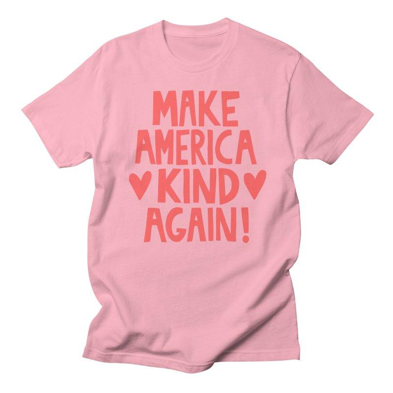 Make America kind again Men's T-Shirt by Kate Gabrielle's Threadless Shop