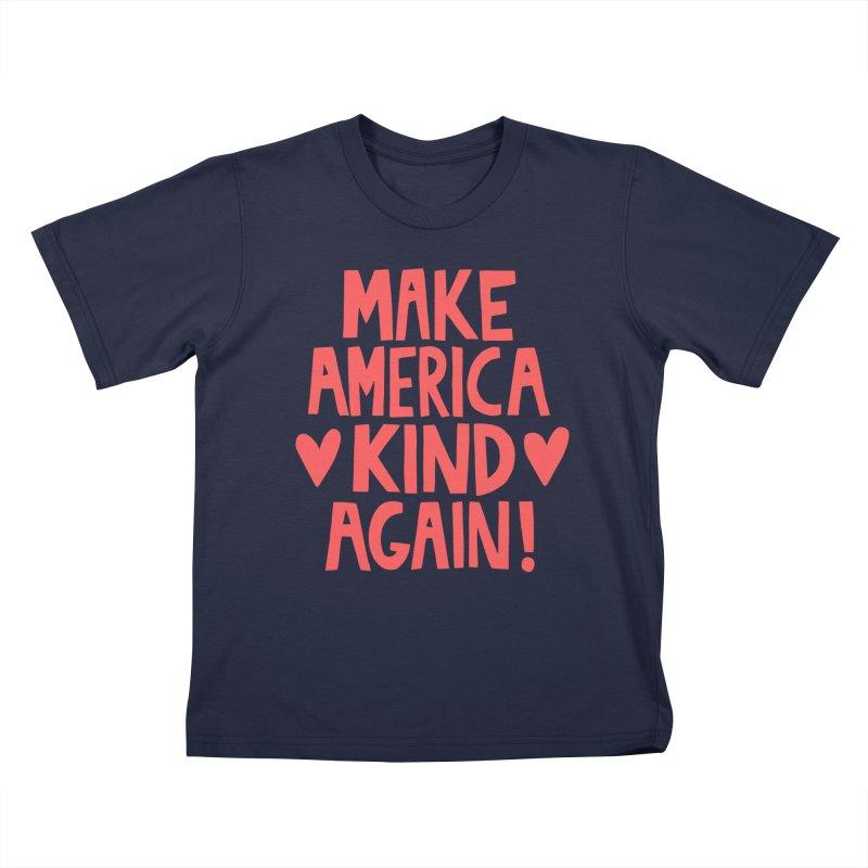 Make America kind again Kids T-Shirt by Kate Gabrielle's Threadless Shop