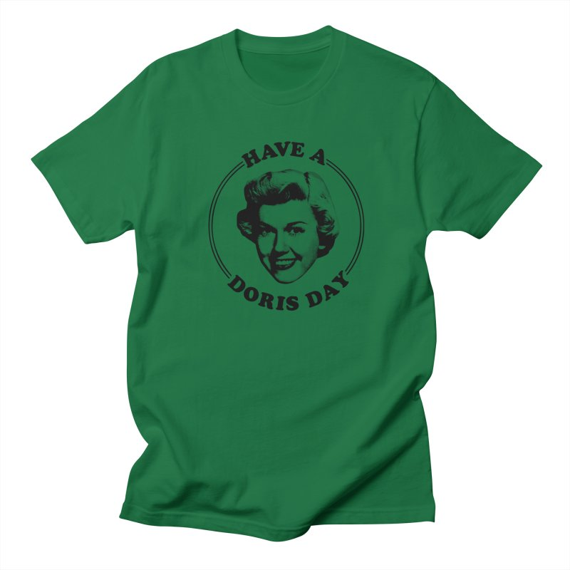 Have a Doris Day Men's T-Shirt by Kate Gabrielle's Threadless Shop