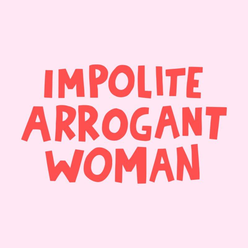 Impolite arrogant woman by Kate Gabrielle's Artist Shop