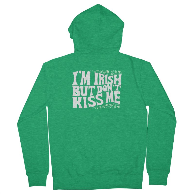 I'm Irish but don't kiss me Women's Zip-Up Hoody by Kate Gabrielle's Threadless Shop