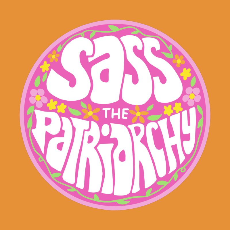 Sass the patriarchy Men's T-Shirt by Kate Gabrielle's Threadless Shop