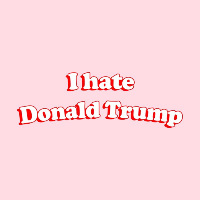 I hate Donald Trump Men's T-Shirt by Kate Gabrielle's Threadless Shop