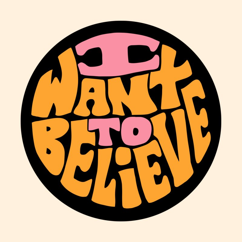I want to believe by Kate Gabrielle's Artist Shop