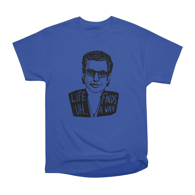 Life ... uh ... finds a way Men's T-Shirt by Kate Gabrielle's Threadless Shop