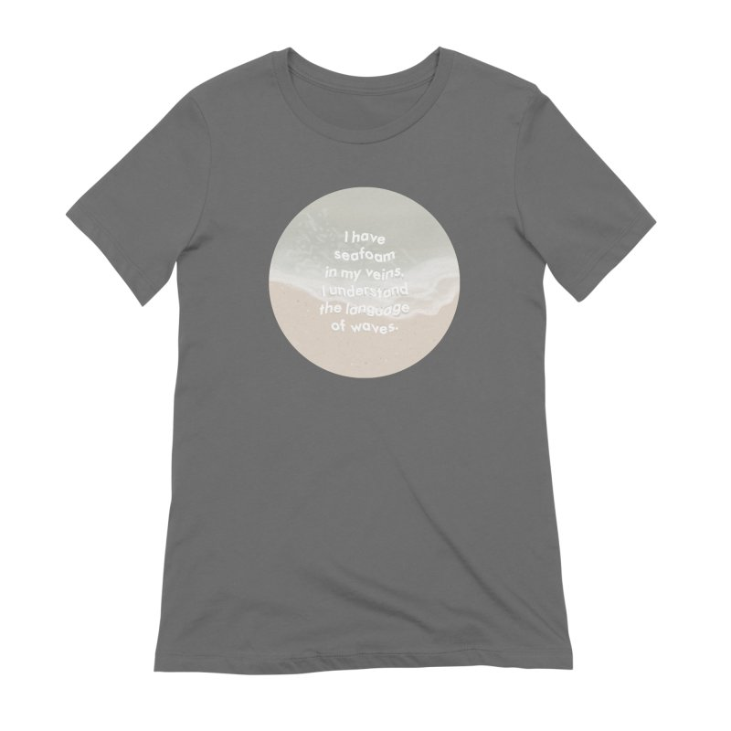 I have seafoam in my veins Women's T-Shirt by Kate Gabrielle's Artist Shop