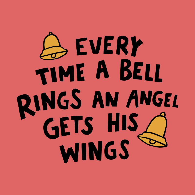 Every time a bell rings Women's T-Shirt by Kate Gabrielle's Artist Shop