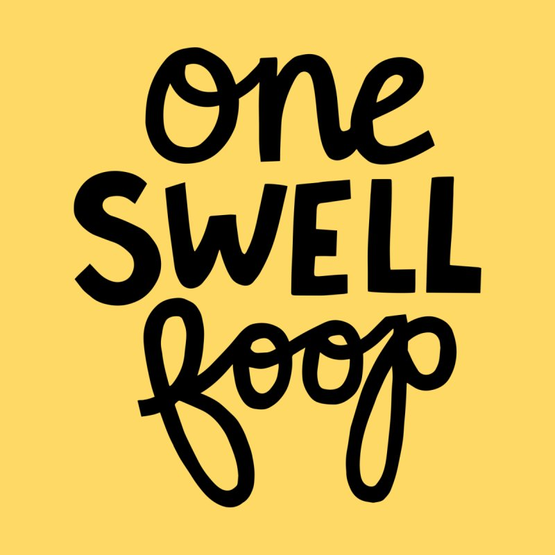 One swell foop Women's T-Shirt by Kate Gabrielle's Artist Shop
