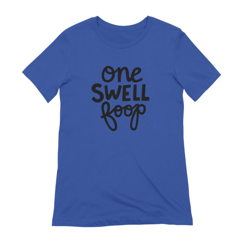 One swell foop Women's Extra Soft T-Shirt by Kate Gabrielle's Artist Shop