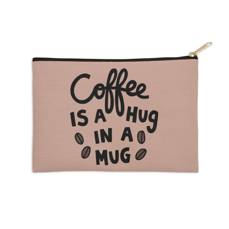 Coffee is a hug in a mug Accessories Zip Pouch by Kate Gabrielle's Artist Shop