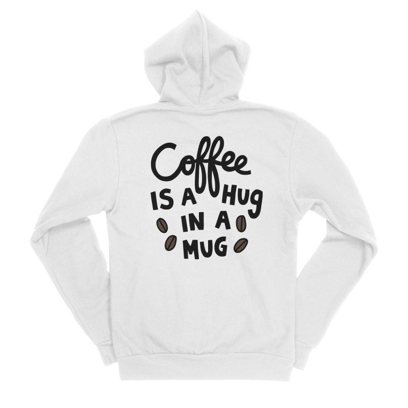 Coffee is a hug in a mug Men's Sponge Fleece Zip-Up Hoody by Kate Gabrielle's Artist Shop