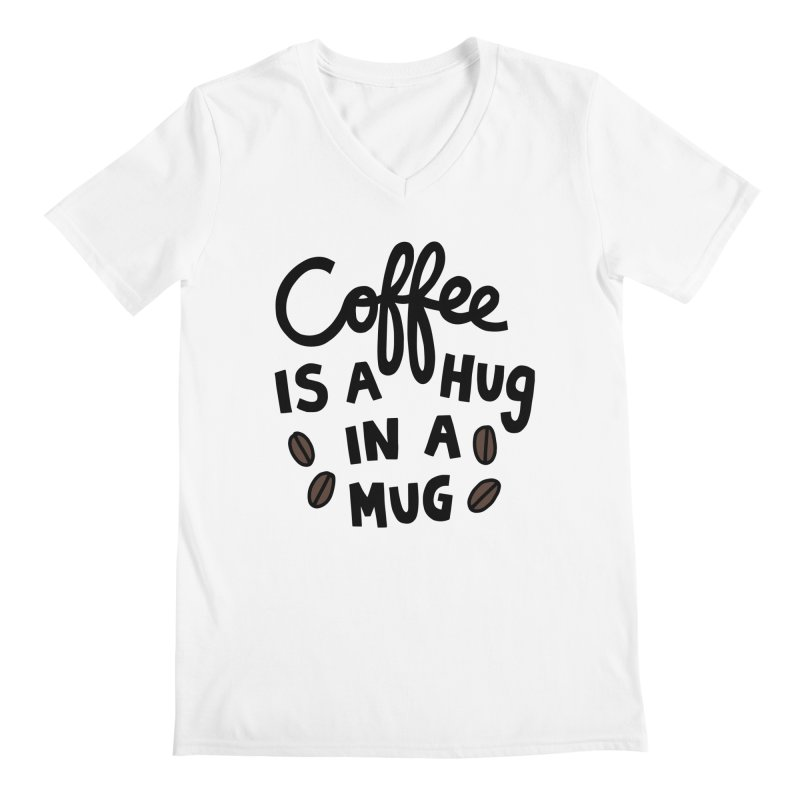 Coffee is a hug in a mug Men's Regular V-Neck by Kate Gabrielle's Artist Shop