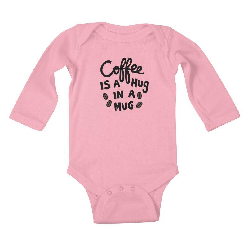 Coffee is a hug in a mug Kids Baby Longsleeve Bodysuit by Kate Gabrielle's Artist Shop