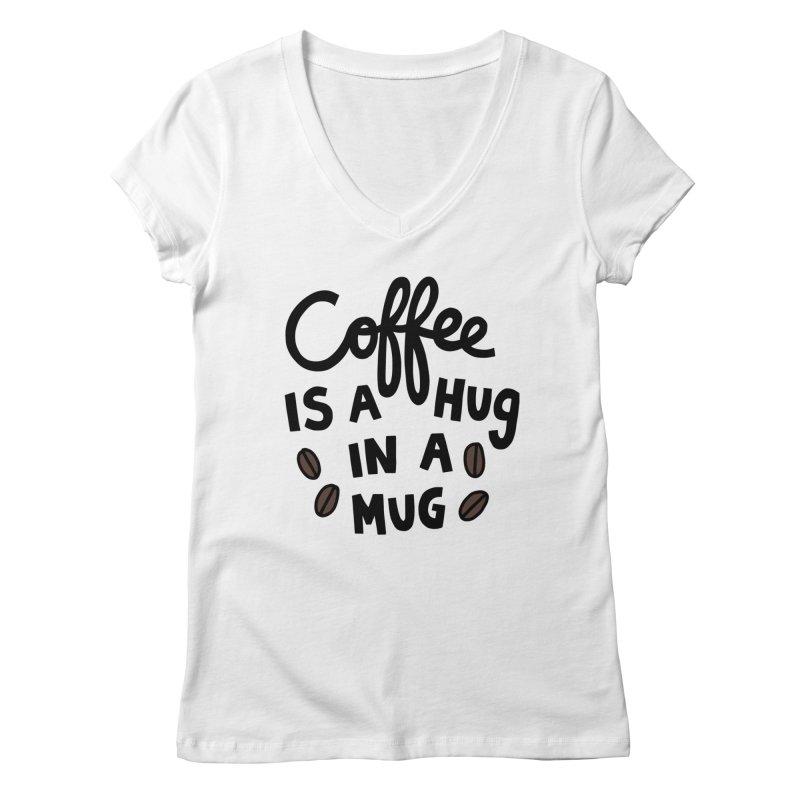 Coffee is a hug in a mug Women's Regular V-Neck by Kate Gabrielle's Artist Shop
