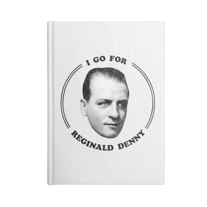 I go for Reginald Denny Accessories Notebook by Kate Gabrielle's Artist Shop