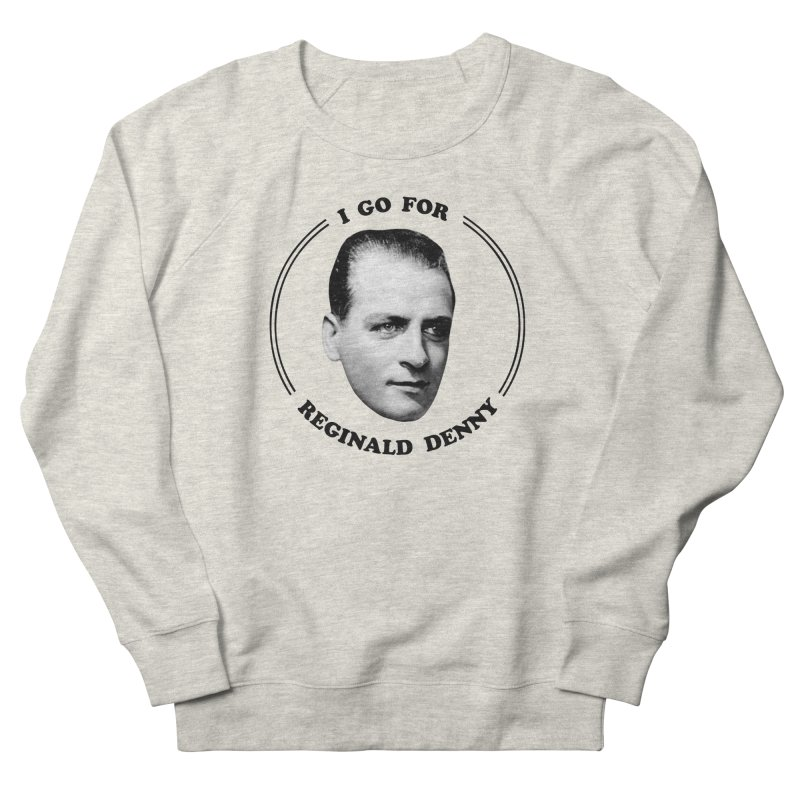 I go for Reginald Denny Men's French Terry Sweatshirt by Kate Gabrielle's Artist Shop