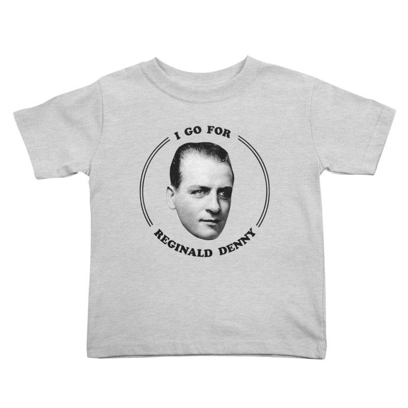 I go for Reginald Denny Kids Toddler T-Shirt by Kate Gabrielle's Artist Shop