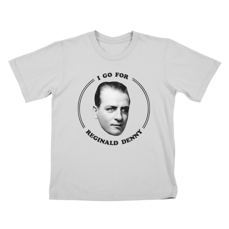 I go for Reginald Denny Kids T-Shirt by Kate Gabrielle's Artist Shop