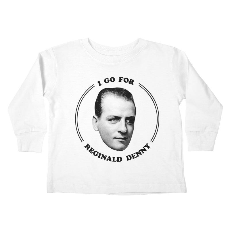 I go for Reginald Denny Kids Toddler Longsleeve T-Shirt by Kate Gabrielle's Artist Shop