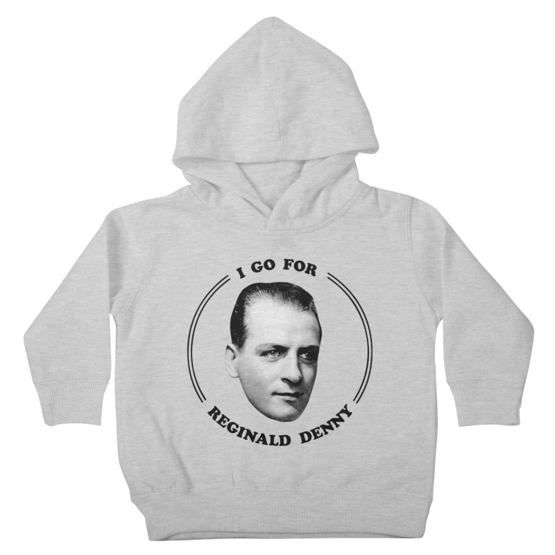 I go for Reginald Denny Kids Toddler Pullover Hoody by Kate Gabrielle's Artist Shop
