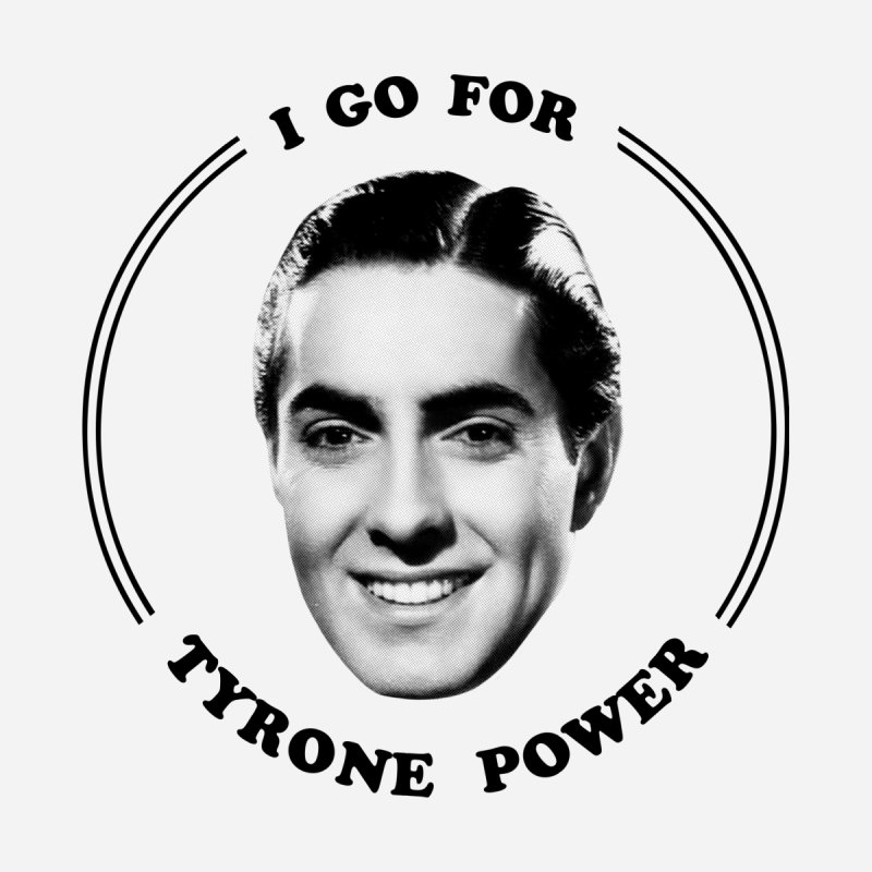 I go for Tyrone Power Women's T-Shirt by Kate Gabrielle's Artist Shop