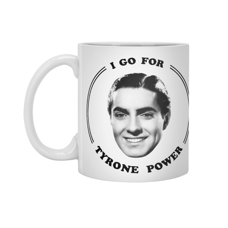 I go for Tyrone Power Accessories Mug by Kate Gabrielle's Artist Shop