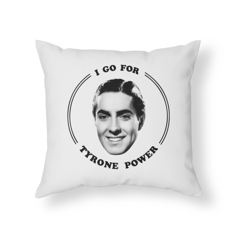 I go for Tyrone Power Home Throw Pillow by Kate Gabrielle's Artist Shop