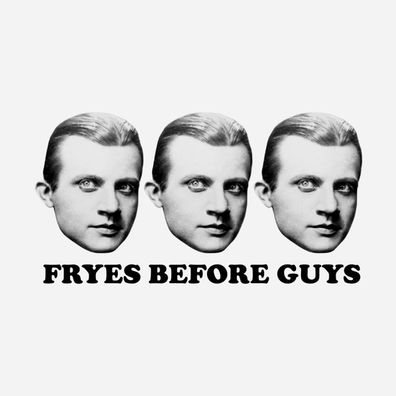 Fryes before guys Men's T-Shirt by Kate Gabrielle's Threadless Shop