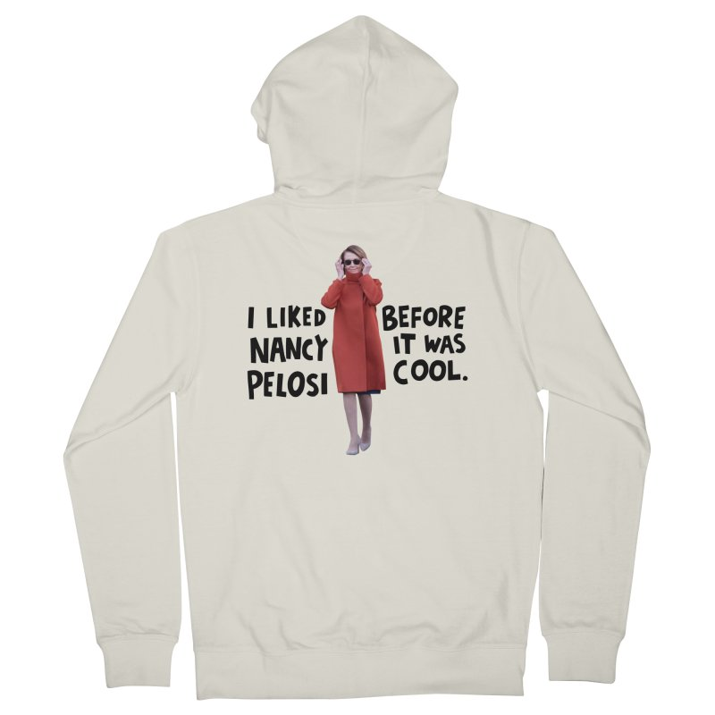Nancy Pelosi Men's French Terry Zip-Up Hoody by Kate Gabrielle's Artist Shop