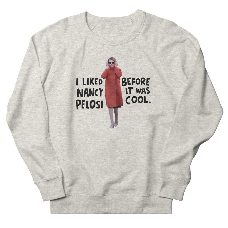 Nancy Pelosi Men's French Terry Sweatshirt by Kate Gabrielle's Artist Shop
