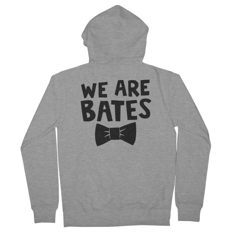 We are Bates Men's French Terry Zip-Up Hoody by Kate Gabrielle's Artist Shop