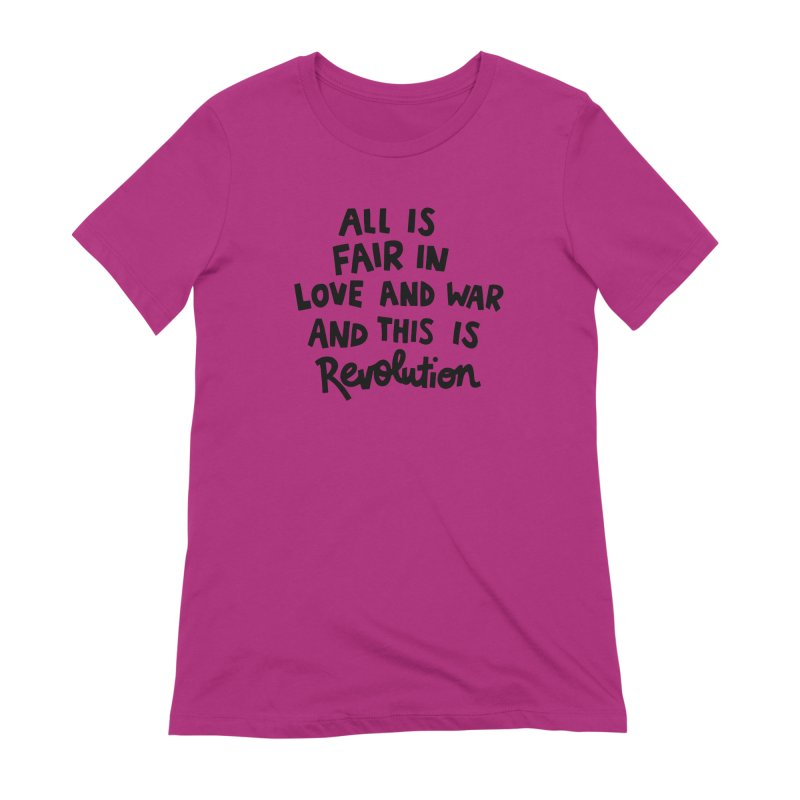 All is fair in love and war Women's Extra Soft T-Shirt by Kate Gabrielle's Artist Shop